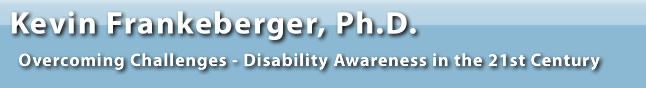 Kevin Frankeberger, Ph.D. - Overcoming Challenges - Disability Awareness in the 21st Century